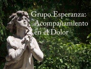 Grupo Esperanza es un ministerio de acompañamiento en el dolor.